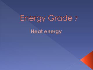 Energy Grade  7