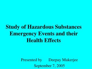 Study of Hazardous Substances Emergency Events and their Health Effects