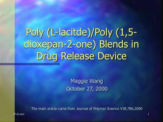 Poly (L-lacitde)/Poly (1,5-dioxepan-2-one) Blends in Drug Release Device