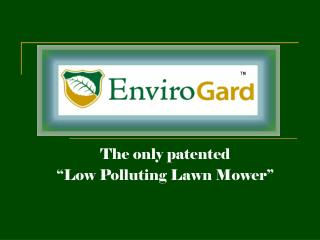 "The only patented ""Low Polluting Lawn Mower"""