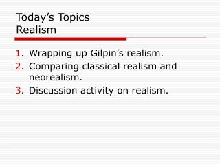 Today's Topics Realism