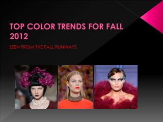 The Ultimate Fall 2012 Color Guide