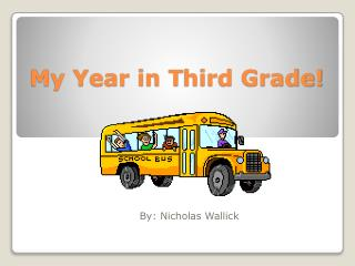My Year in  T hird Grade!