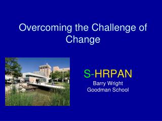 Overcoming the Challenge of Change