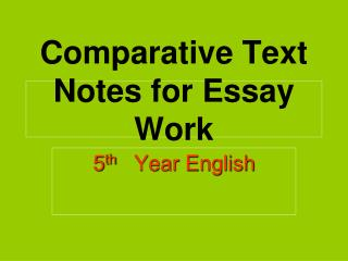 Comparative Text Notes for Essay Work