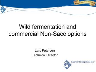 Wild fermentation and commercial Non-Sacc options