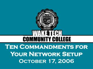 Ten Commandments for  Your Network Setup October 17, 2006