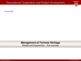Management of  Fortress Heritage Models and Experiences – first overview