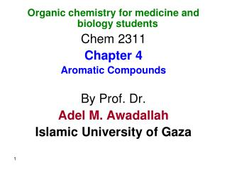 Organic chemistry for medicine and biology students Chem 2311 Chapter 4 Aromatic Compounds