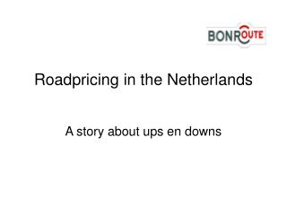 Roadpricing in the Netherlands