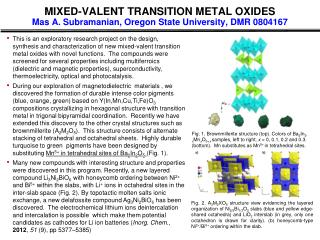 MIXED-VALENT TRANSITION METAL OXIDES Mas A. Subramanian, Oregon State University, DMR 0804167