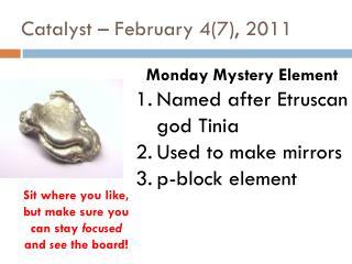 Catalyst – February 4(7), 2011