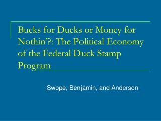 Bucks for Ducks or Money for Nothin'?: The Political Economy of the Federal Duck Stamp Program