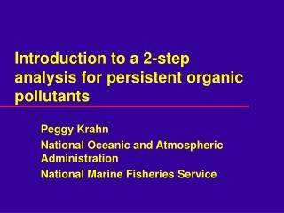 Introduction to a 2-step analysis for persistent organic pollutants