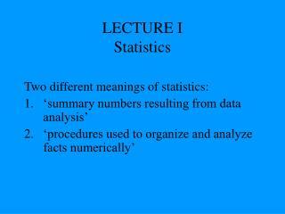 LECTURE I Statistics