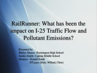 RailRunner: What has been the impact on I-25 Traffic Flow and Pollutant Emissions?