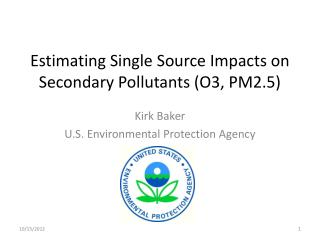Estimating Single Source Impacts on Secondary Pollutants (O3, PM2.5)