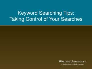 Keyword Searching Tips: Taking Control of Your Searches