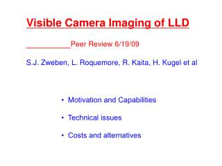 Visible Camera Imaging of LLD Peer Review 6/19/09