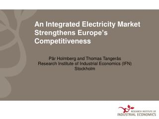 An Integrated Electricity Market Strengthens Europe's Competitiveness