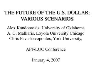 THE FUTURE OF THE U.S. DOLLAR: VARIOUS SCENARIOS
