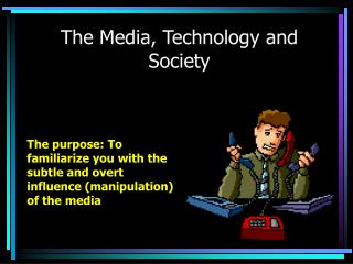 The Media, Technology and Society