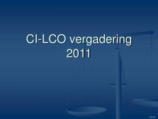 CI-LCO vergadering  2011