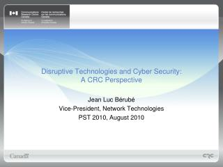 Disruptive Technologies and Cyber Security: A CRC Perspective