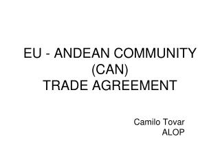 EU - ANDEAN COMMUNITY (CAN)  TRADE AGREEMENT