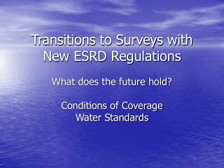 Transitions to Surveys with New ESRD Regulations