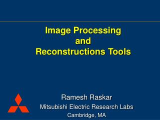 Image Processing  and  Reconstructions Tools