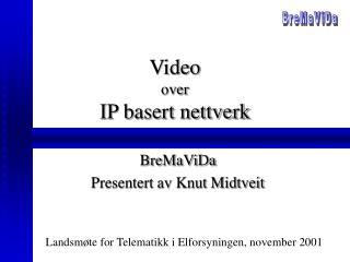 Video  over IP basert nettverk