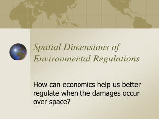 Spatial Dimensions of Environmental Regulations