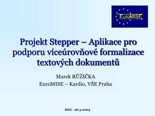 Projekt Stepper – Aplikace pro podporu víceúrovňové formalizace textových dokumentů