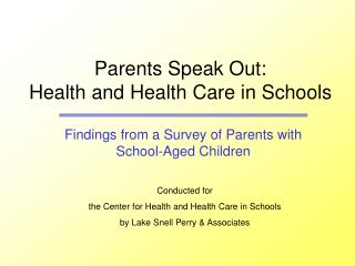 Parents Speak Out: Health and Health Care in Schools