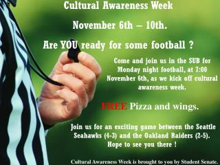 Cultural Awareness Week  November 6th – 10th. Are YOU ready for some football ?