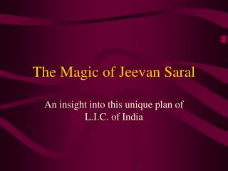 The Magic of Jeevan Saral