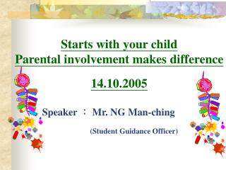Starts with your child Parental involvement makes difference 14.10.2005