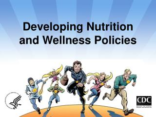 Developing Nutrition  and Wellness Policies