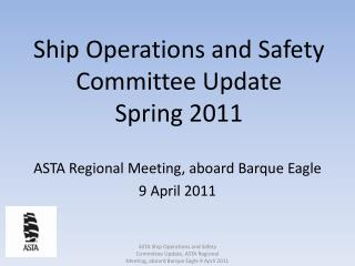 Ship Operations and Safety Committee Update Spring 2011