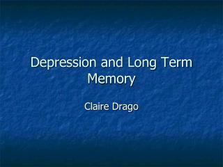 Depression and Long Term Memory