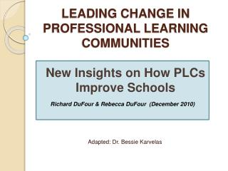 Leading change in Professional Learning Communities   New Insights on How PLCs Improve Schools