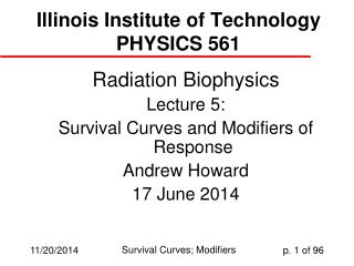 Illinois Institute of Technology PHYSICS 561