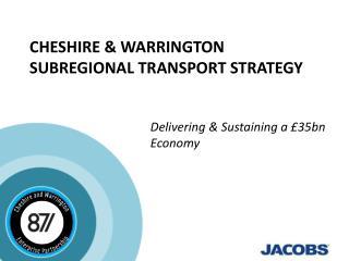 Cheshire & Warrington SUBREGIONAL Transport Strategy
