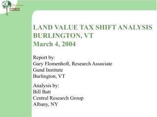 LAND VALUE TAX SHIFT ANALYSIS BURLINGTON, VT March 4, 2004 Report by: