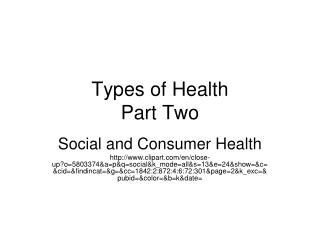 Types of Health  Part Two