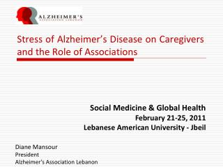 Stress of Alzheimer's Disease on Caregivers and the Role of Associations