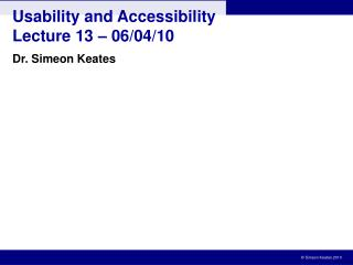 Usability and Accessibility Lecture 13  �  06/04/10