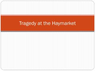 Tragedy at the Haymarket