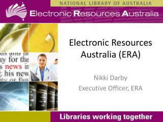 Electronic Resources Australia (ERA)
